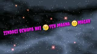 Zindagi bewafa hai yeh maana magar Love Song