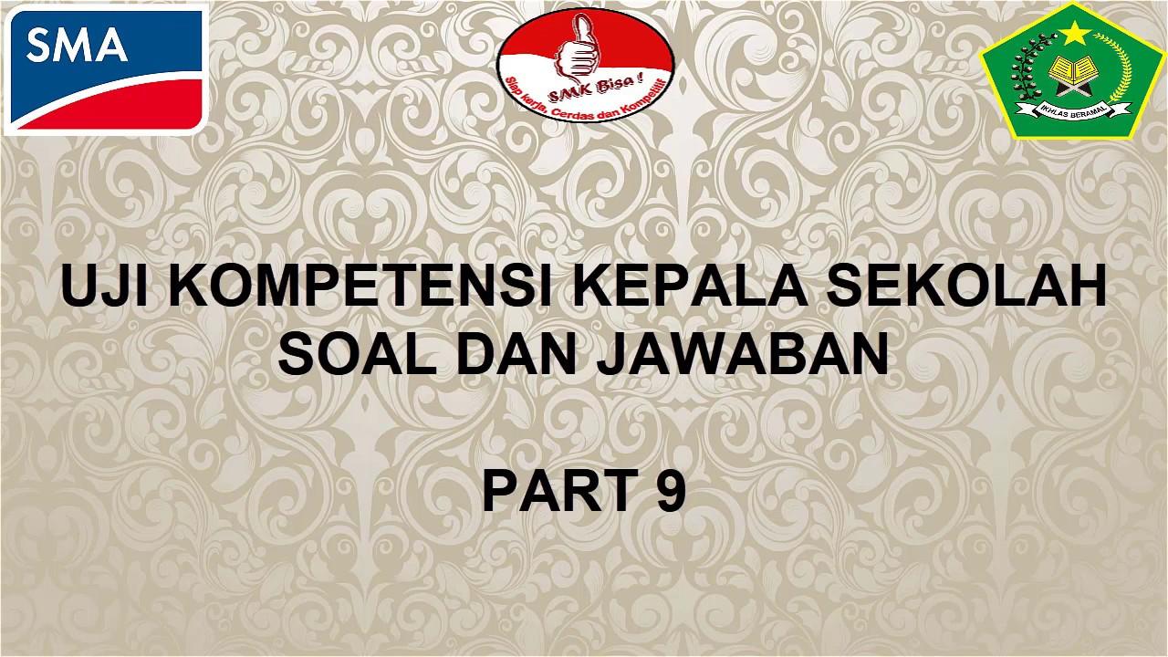 UJI KOMPETENSI KEPALA SEKOLAH SOAL DAN JAWABAN PART 9
