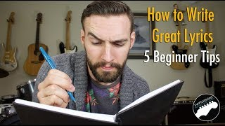How to Write Great Lyrics - 5 Tips for Beginners!