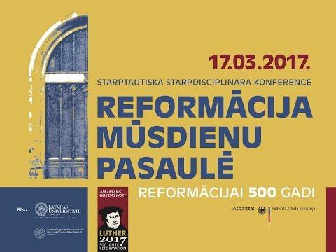 """Konferences """"Reformācija mūsdienu pasaulē"""" atklāšana un plenārsēdes 1.diskusija"""