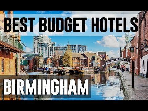 Cheap And Best Budget Hotels In Birmingham, United Kingdom