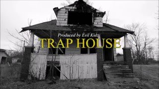 TRAP HOUSE | Instrumental (Prod. by Evil Kidz) 2016