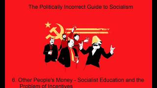 6. The Politically Incorrect Guide to Socialism