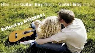 Hòa Tấu Guitar ghita  Hay Và Lãng Mạn Nhất THế Giới