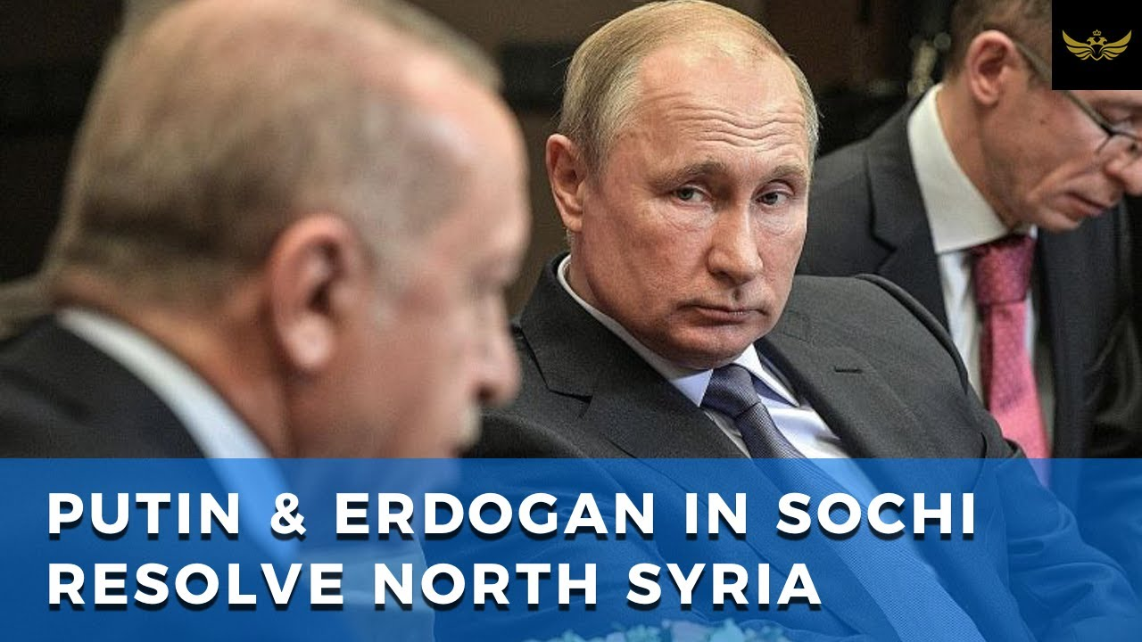Putin & Erdogan in Sochi:  US, Turkey & Russia take further step towards peace in Syria