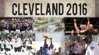2016 Cleveland: The Breakout Year - A look back at one of the best years in Cleveland