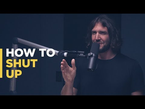 How to Shut Up