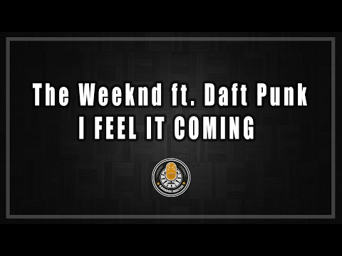The Weeknd ft  Daft Punk - I Feel It Coming...