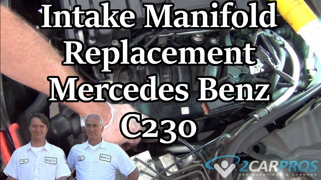 Intake Manifold Replacement Mercedes Benz C230 2000