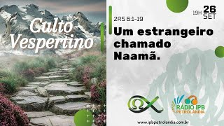 Um estrangeiro chamando Naamã.   1 Reis 6:1-19   Rev. Elias Siqueira    PIPCP