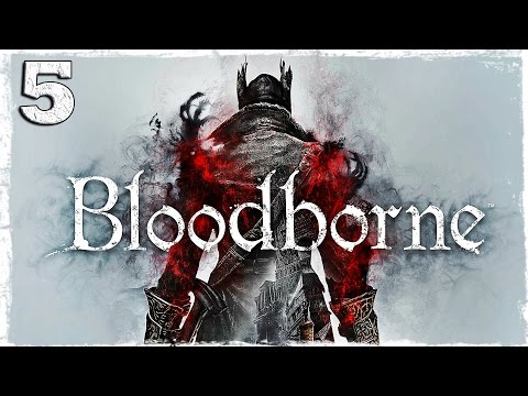 Смотреть прохождение игры [PS4] Bloodborne. #5: Огромная...свинья?