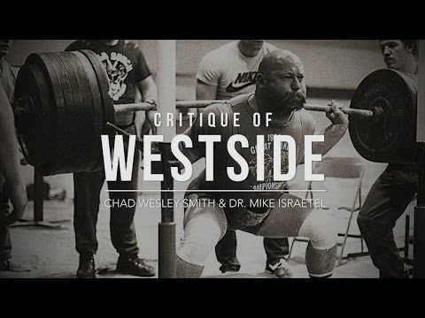 Critique of Westside with Chad Wesley Smith & Dr. Mike Israetel | JTSstrength.com