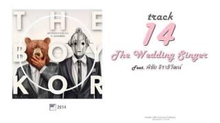 The BOYKOR - [Track 14] The Wedding Singer (Feat. พิชัย จิราธิวัฒน์)
