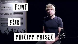 Fünf für Philipp Poisel - das Interview ohne Fragen