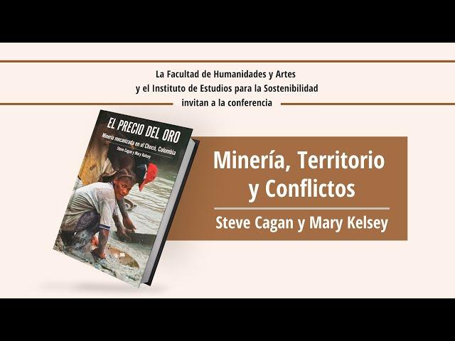 Conversatorio Minería, Territorio y Conflictos - Steve Cagan y Mary Kelsey