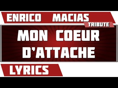 Mon Coeur D'attache - Enrico  Macias - paroles