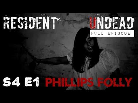 Resident Undead - Phillips' Folly (Maysville, KY) - Full Episode