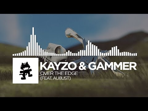 Kayzo & Gammer - Over The Edge (feat. AU8UST) [Monstercat Release]