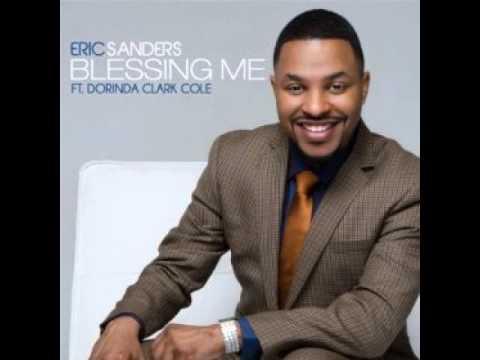 NEW 2014 Eric Sanders- Blessing Me (feat. Dorinda Clark-Cole)