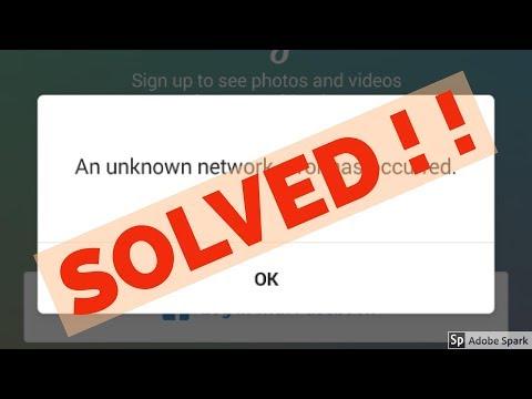 Fix An unknown network error has occurred error in instagram