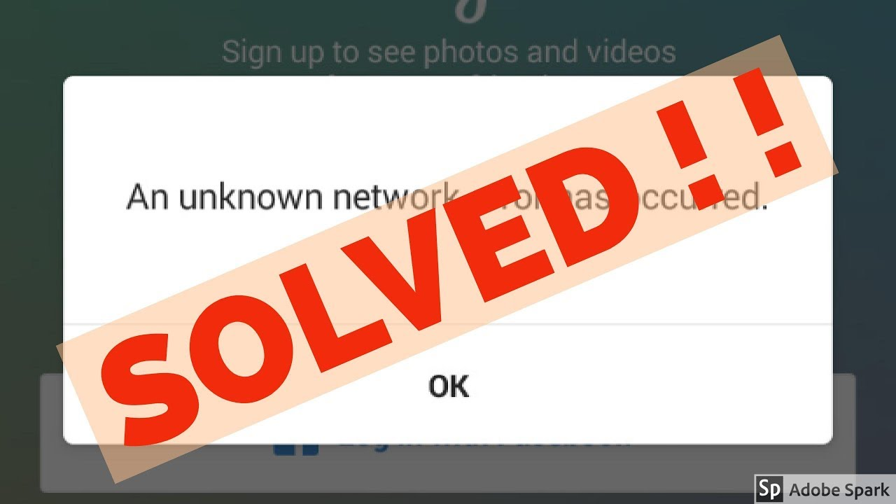Fix An unknown network error has occurred error in instagram