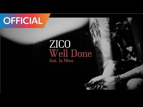 (+) Zico (지코) - Well Done (Feat. Ja Mezz)