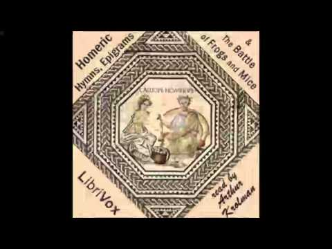 Homeric Hymns, Epigrams, and The Battle of Frogs and Mice (FULL Audiobook)