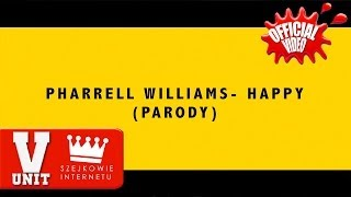 PHARRELL WILLIAMS - Happy (PARODIA) CIEPŁY (V-UNIT is not happy)