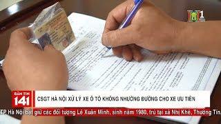 CSGT Hà Nội xử lý xe ô tô không nhường đường cho xe ưu tiên   Nhật ký 141