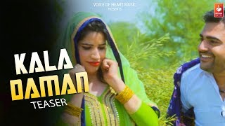 Kala Daman ( Teaser ) | Kumar Naseeb, Avitesh, Raj Khangwal | Latest Haryanvi Songs Haryanavi 2018
