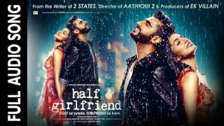 tu ishq ishq full song audio half girlfriend हाफ गर्लफ्रेंड arjun kapoor shraddha kapoor