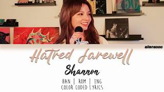 SHANNON (샤넌) - Hatred Farewell (미워해 널 잘 지내지는 마) (Color Coded Han|Rom|Eng Lyrics) Mp3