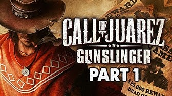 Call of Juarez Gunslinger Gameplay Walkthrough - Part 1 Billy the Kid Let's Play Commentary