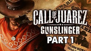 Call of Juarez Gunslinger Gameplay Walkthrough - Part 1 Billy the Kid Let