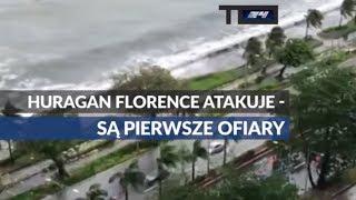 Huragan Florence atakuje - są pierwsze ofiary