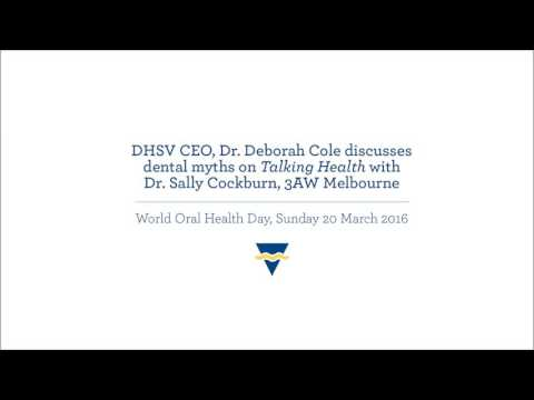 DHSV CEO, Dr. Deborah Cole discusses dental myths on Talking Health with Dr. Sally Cockburn