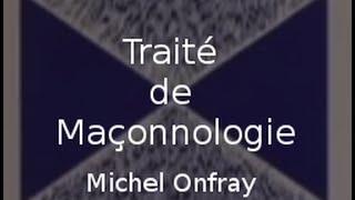 Les derniers jours de la civilisation maçonnique par Michel Onfray