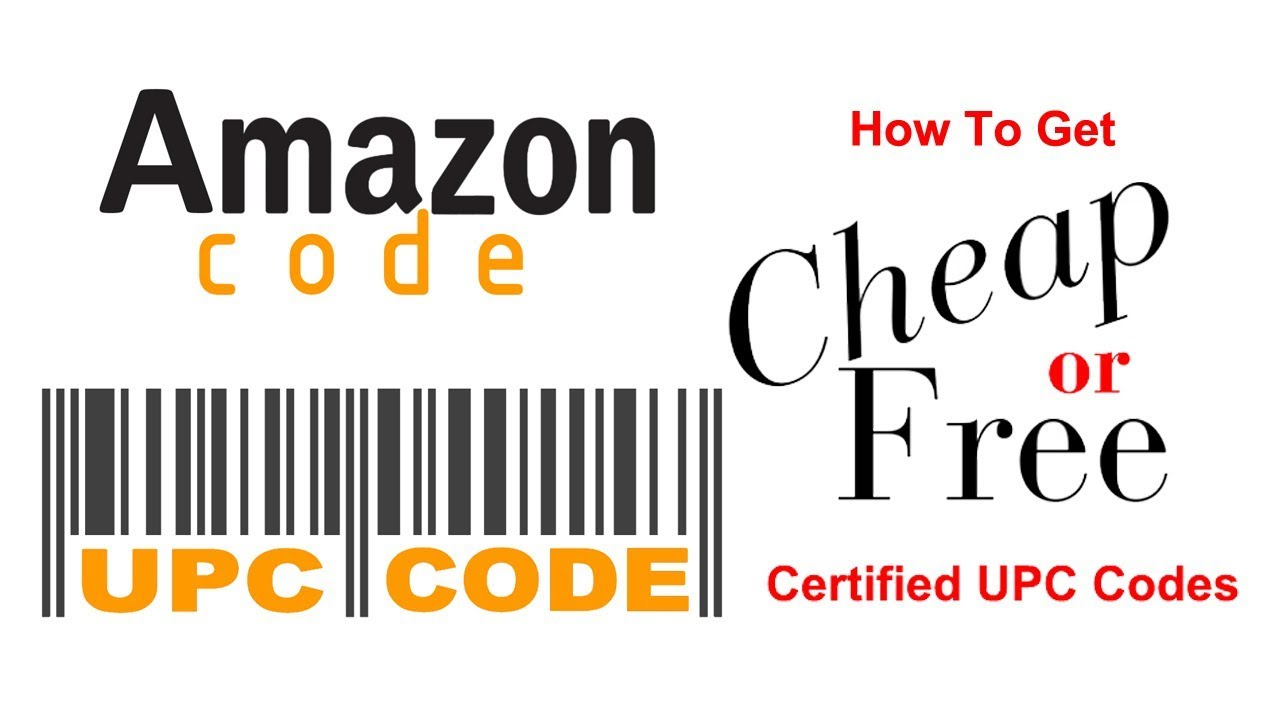 How To Get Inexpensive Or Free Upc Codes For Amazon Ebay Youtube