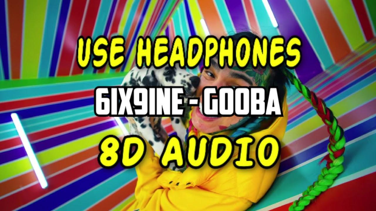 6IX9INE - GOOBA (8D Audio)