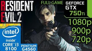 Resident Evil 2 Remake - GTX 750 ti - i3 8100 - G4560 - 1080p - 900p - 720p - Benchmark PC