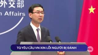 TIN NHANH: TQ yêu cầu VN xin lỗi người bị đánh
