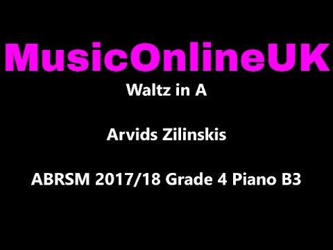 Waltz in A - Arvids Zilinskis - ABRSM 2017/18 Grade 4 Piano B3 with TEACHING NOTES