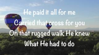 Brandon Heath - He Paid It All - with lyrics