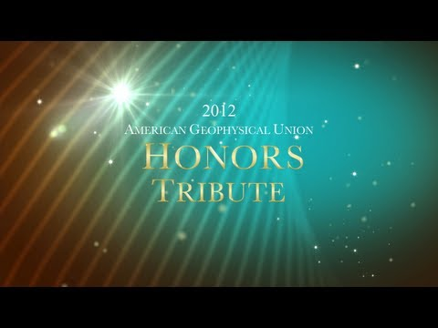 2012 American Geophysical Union Honors Tribute