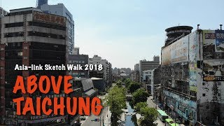 Asia link Sketch Walk 2018 - Above Taichung