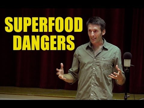 Superfood Dangers