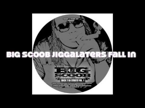 Da Jiggalaters presents: Big Scoob Jiggalaters Fall In