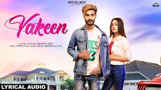 Yakeen (Lyrical Audio) Hemant Hemy | New Punjabi Song 2019 | White Hill Music