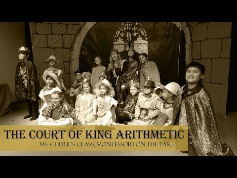 The Court of King Arithmetic - Montessori On The Lake