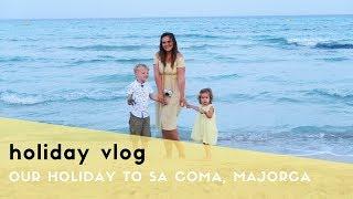FAMILY HOLIDAY VLOG - SA COMA, MAJORCA 2018 - PART 1